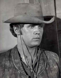 Mark Slade as Blue Cannon in the Pilot for The High Chaparral